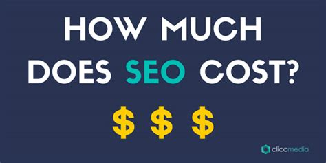 seo cost how much does seo cost clicc media inc