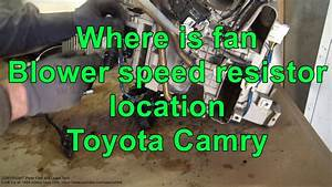 Where Is Fan Blower Speed Resistor Location Toyota Camry