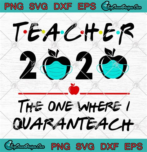 Schnall worked with his bookkeeper to gather and update all the paperwork needed to file for the ppp and eidl loans. Teacher 2020 The One Where I Quaranteach SVG PNG EPS DXF ...