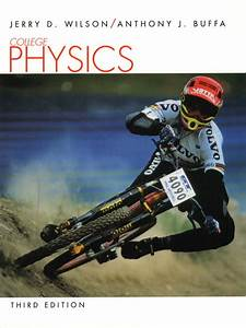 Wilson  U0026 Buffa  College Physics And Student Guide And