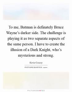 To me, Batman i... Famous Bruce Wayne Quotes