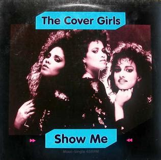 Show Me (the Cover Girls Song) Wikipedia