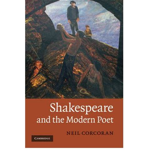 shakespeare and the modern poet neil corcoran 9780521199827