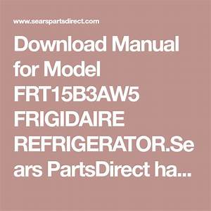 Download Manual For Model Frt15b3aw5 Frigidaire