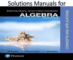 Solutions Manual For Elementary And Intermediate Algebra