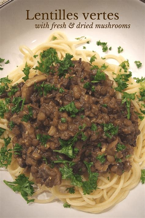 lentilles vertes with fresh dried mushrooms family