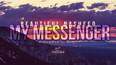 Beautiful Nasheed By Muhammad Al Muqit