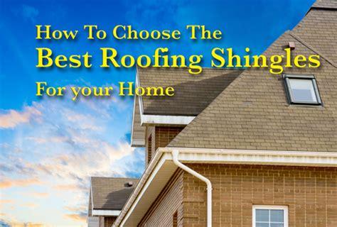 choose   roofing shingles   home