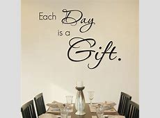 Each Day is a Gift Quote Wall Decals & Words