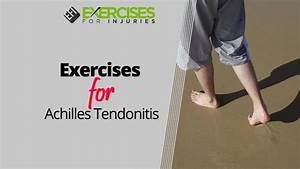 Exercises For Achilles Tendonitis