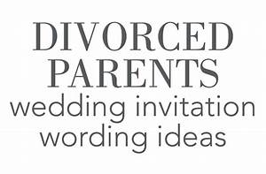 divorced parents wedding invitation wording invitations With wedding invitation language for divorced parents