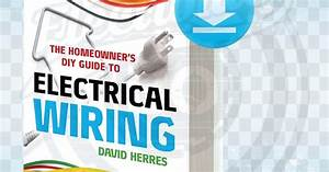 Download The Homeowners Diy Guide To Electrical Wiring Pdf