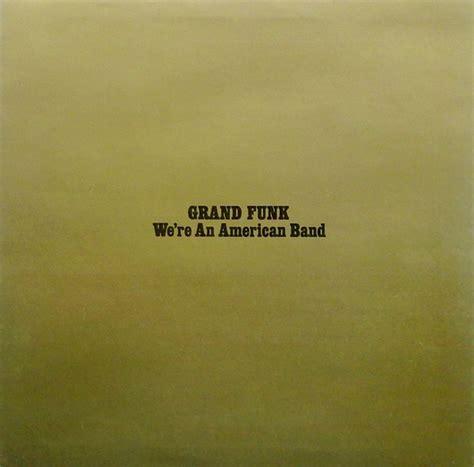 Grand Funk* - We're An American Band (Vinyl, LP, Album) at ...