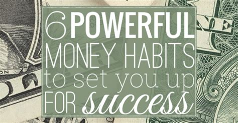 6 Powerful Money Habits To Set You Up For Success