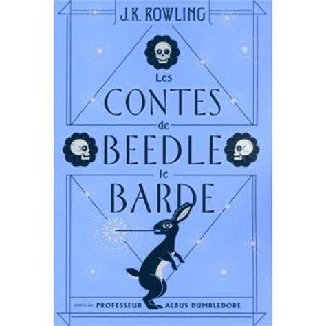 b01ejm87bs les contes de beedle le harry potter les contes de beedle le barde j k