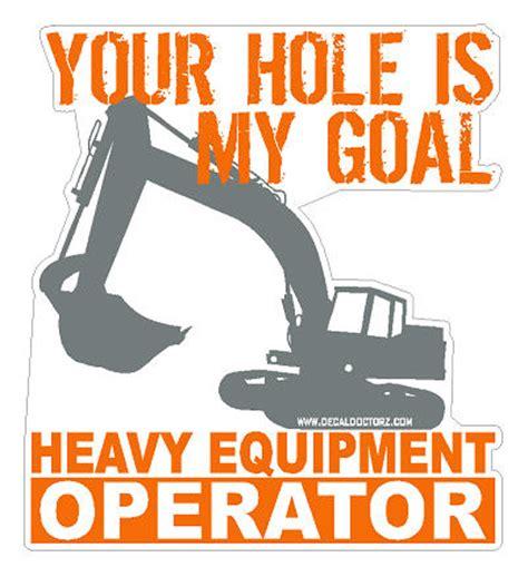 Heavy Equipment Memes - heavy equipment operator funny images