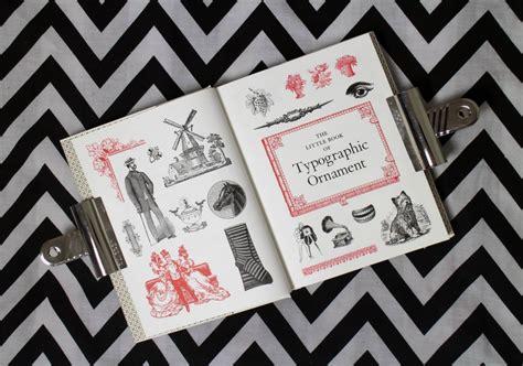 the little book of typographic ornament graphique fantastique