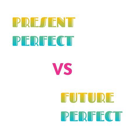 perbedaan present perfect  future perfect dunia