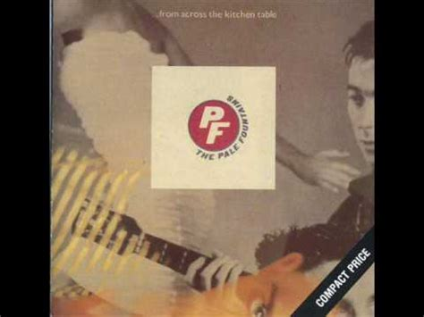 The Pale Fountains From Across The Kitchen Table  Youtube