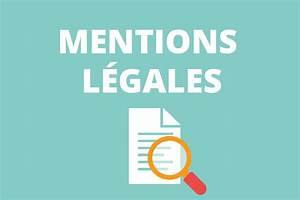 Que doivent contenir les mentions legales dun site internet for Mentions legales