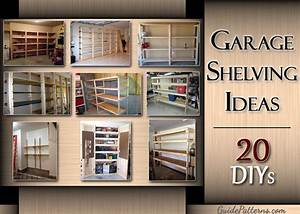 20 diy garage shelving ideas guide patterns With need place tool applicable garage storage ideas