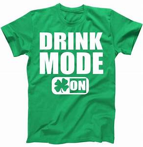 Drink Mode On Funny St. Patrick's Day T-Shirt | TeeShirtPalace