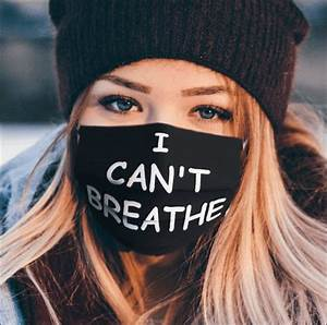 I Can 39 T Breathe Face Mask Dnstyles Leesilk Shop