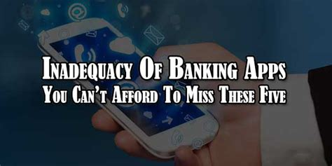 inadequacy of banking apps you can t afford to miss these five exeideas let s your mind rock