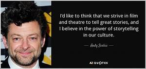 Andy Serkis quo... Power Of Theatre Quotes