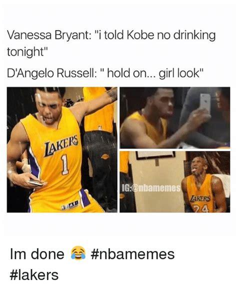 D Angelo Russell Memes - basketball meme vanessa bryant i told kobe no drinking tonight d angelo russell holdon girl
