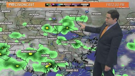 pinpoint forecast heavy rain  storms today wwltvcom