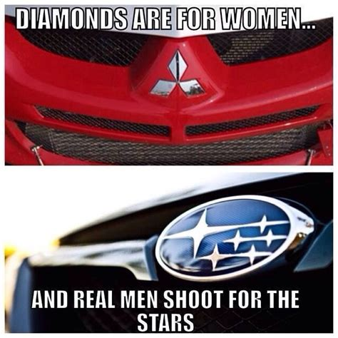Lancer Memes - real men shoot for the stars love both mitsubishi and subaru just thought it was a funny