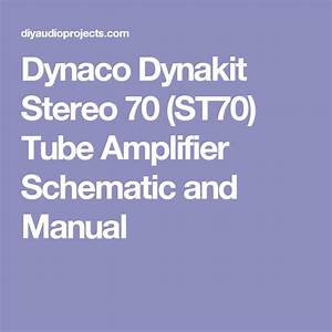 Dynaco Dynakit Stereo 70  St70  Tube Amplifier Schematic