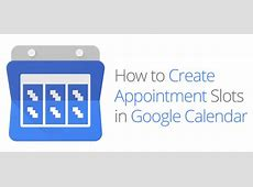How to Create Appointment Slots in Google Calendar
