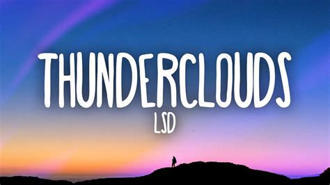 Thunderclouds (lyrics) Ft. Sia, Diplo, Labrinth