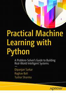 Practical Machine Learning With Python A Problem Solver U2019s
