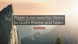 Franklin Graham Quote   U201cprayer Is Our Essential Lifeline