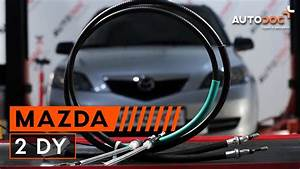 Mazda 2 Dy : how to replace brake cable on mazda 2 dy tutorial ~ Kayakingforconservation.com Haus und Dekorationen