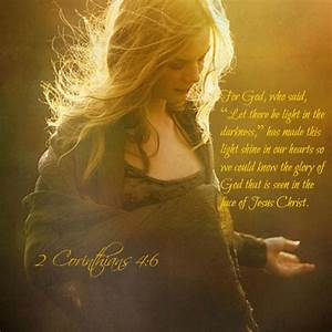 God Said Let There Be Light And It Was Lit 2 Corinthians 4 6 For God Who Said Let There Be Light
