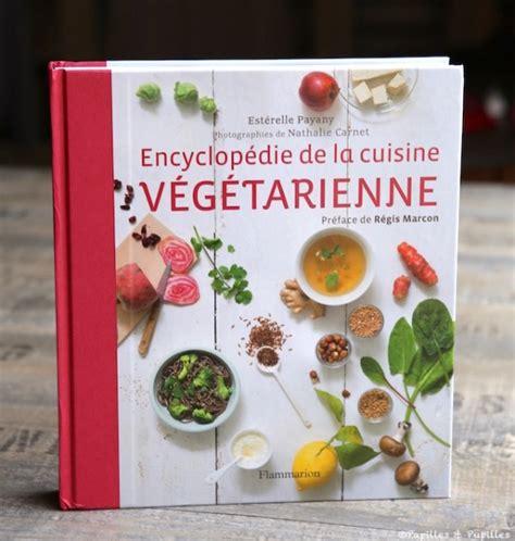 cuisine vegetarienne encyclopédie de la cuisine végétarienne estérelle payany