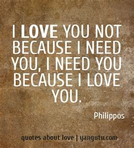 I Need You Love Quote