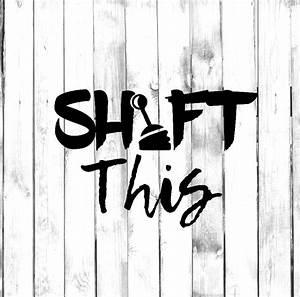 Shift This - Stick Shift Manual Car  Truck  Laptop