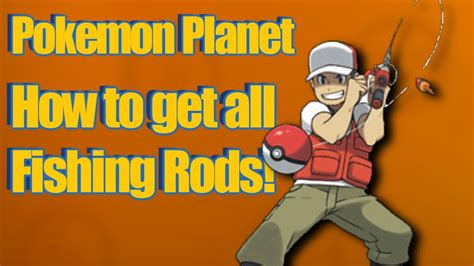 how to get planet how to get all fishing rods