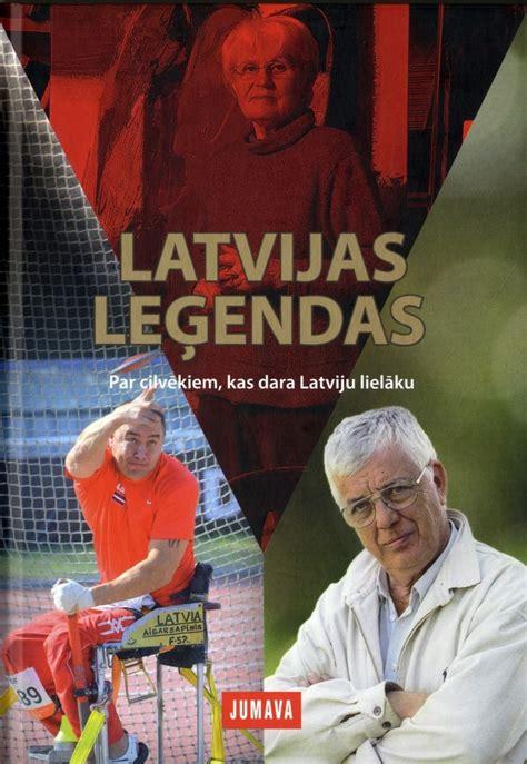 Latvijas leģendas VI Par cilvēkiem, kas dara Latviju