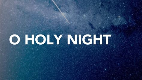 o holy o holy night awakening church