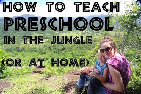how to teach preschool in the jungle at home with millie 572 | howtoteach