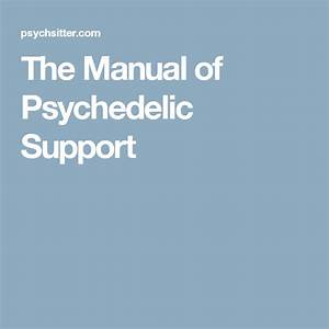 The Manual Of Psychedelic Support