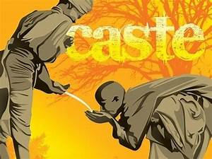 Is caste-ism also a form of racism? Doesn't that make ...