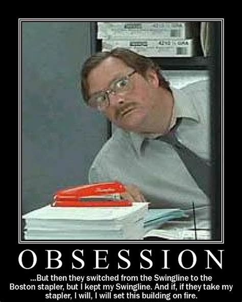 Office Space Stapler Meme - i believe you have my stapler
