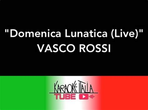 domenica lunatica  vasco rossi video karaoke  cori